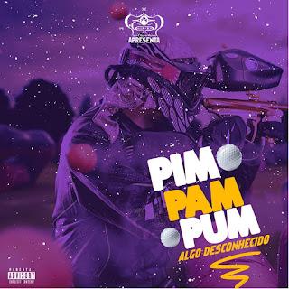 Algo Desconhecido - Pim Pam Pum (Trap) 2020