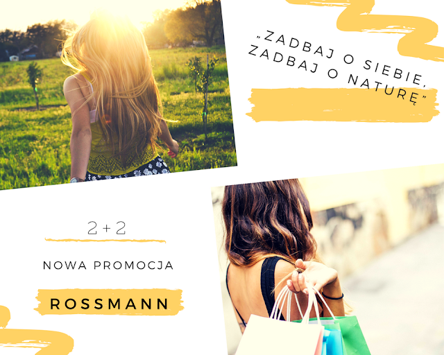 """""""Zadbaj o siebie, zadbaj o naturę"""" - Rossmann"""