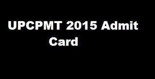 UPCPMT Admit Card 2015