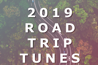 Music On The Road: My Road Trip Tunes For 2019