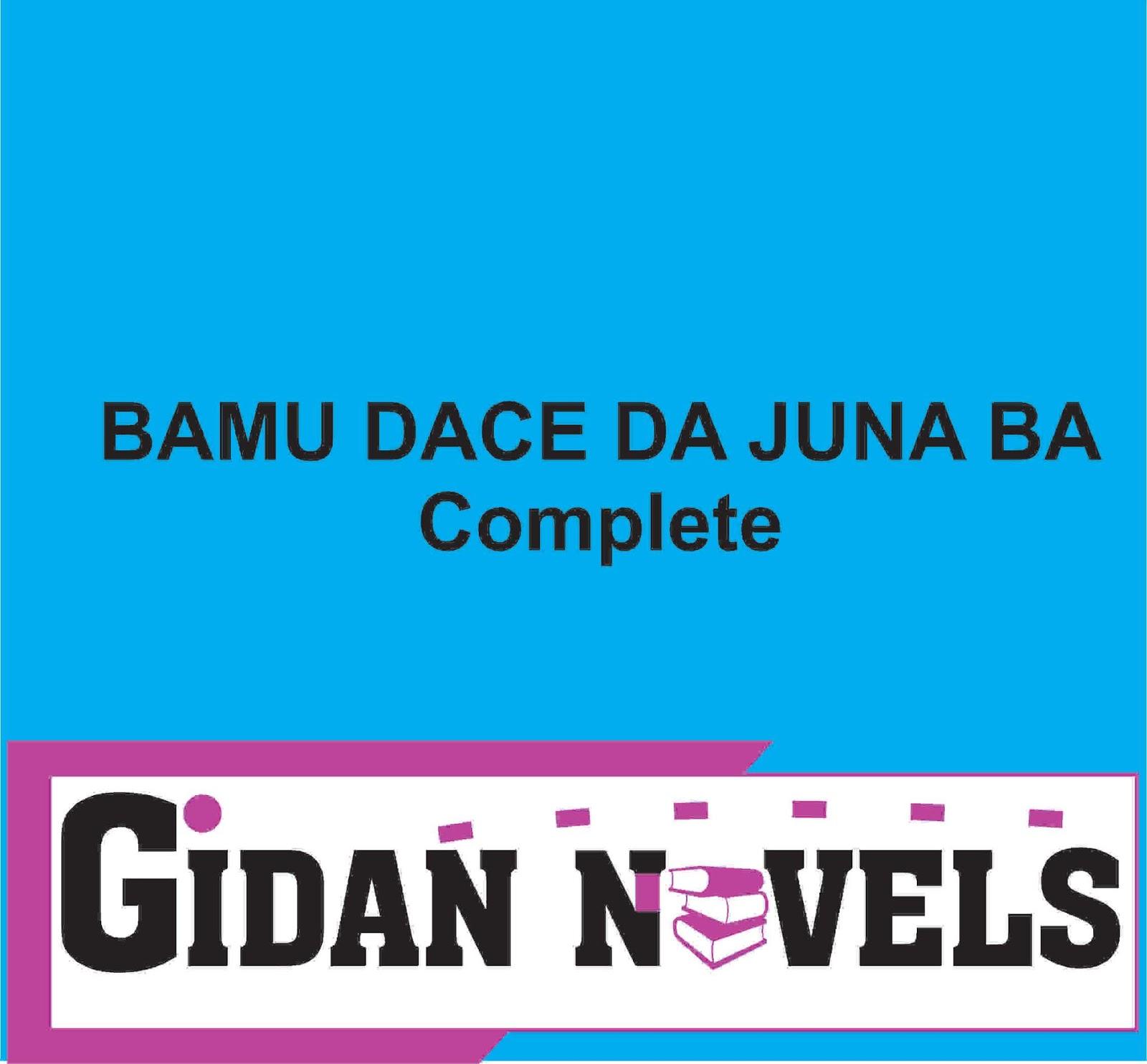 BAMU DACE DA JUNA BA COMPLETE HAUSA NOVEL - Gidan Novels | Hausa Novels