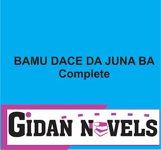 BAMU DACE DA JUNA BA COMPLETE HAUSA NOVEL