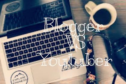 Blogger Vs Youtuber? Inilah Keunggulan dan Kelemahan dari Keduanya!