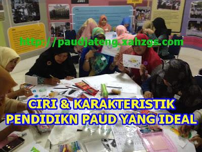 4 Ciri-Ciri dan Karakteristik Pendidik PAUD yang Ideal pendidik paud ideal pendidik paud yang ideal sosok pendidik paud yang ideal guru paud ideal