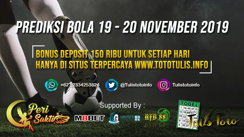 PREDIKSI BOLA TANGGAL 19 – 20 NOVEMBER 2019
