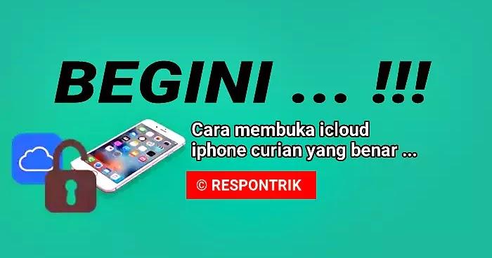 Cara Membuka Icloud Iphone Curian Terkunci Lupa Password Tanpa Pc