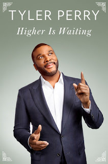 Higher is Waiting. Tyler Perry