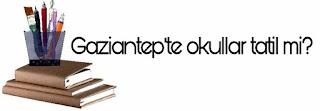 Gaziantep'te yarın okullar tatil mi