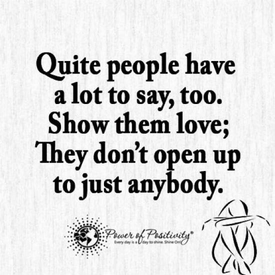Quiet People Quotes Quiet people have a lot to say, too. Show them love. They don't  Quiet People Quotes