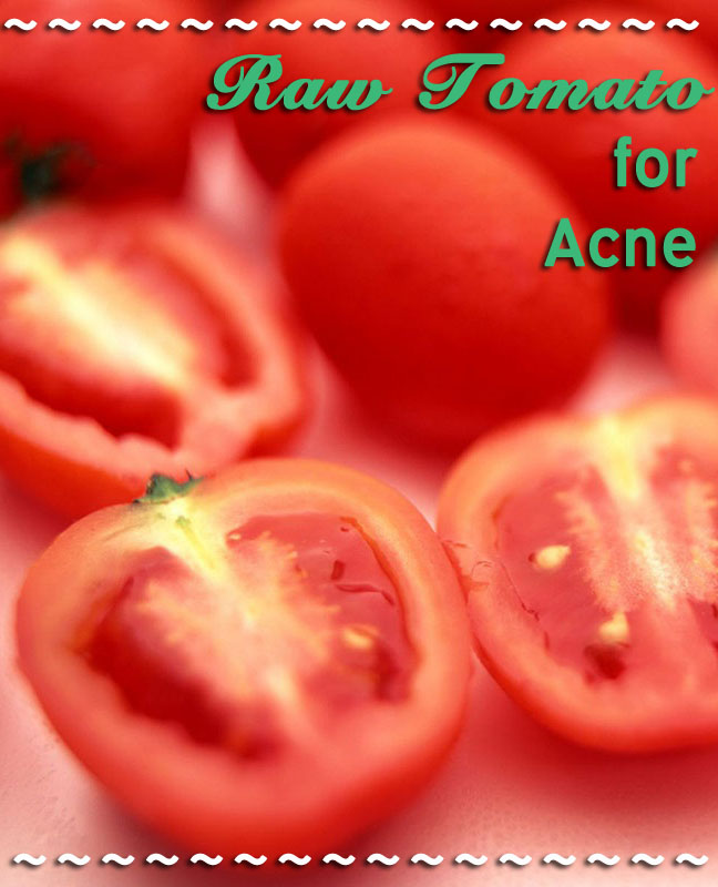 Raw Tomato for Acne