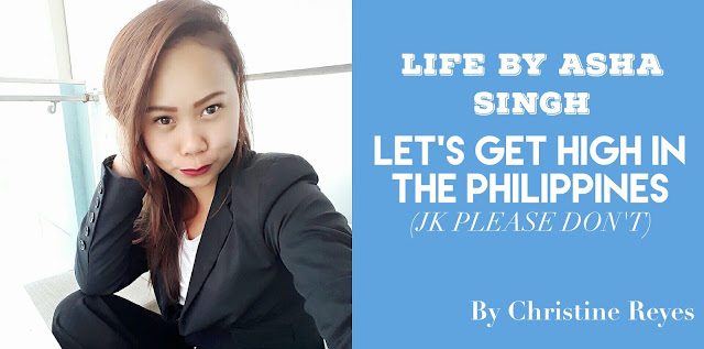http://www.lifebyashasingh.com/2017/05/lets-get-high-in-philippines-jk-please.html