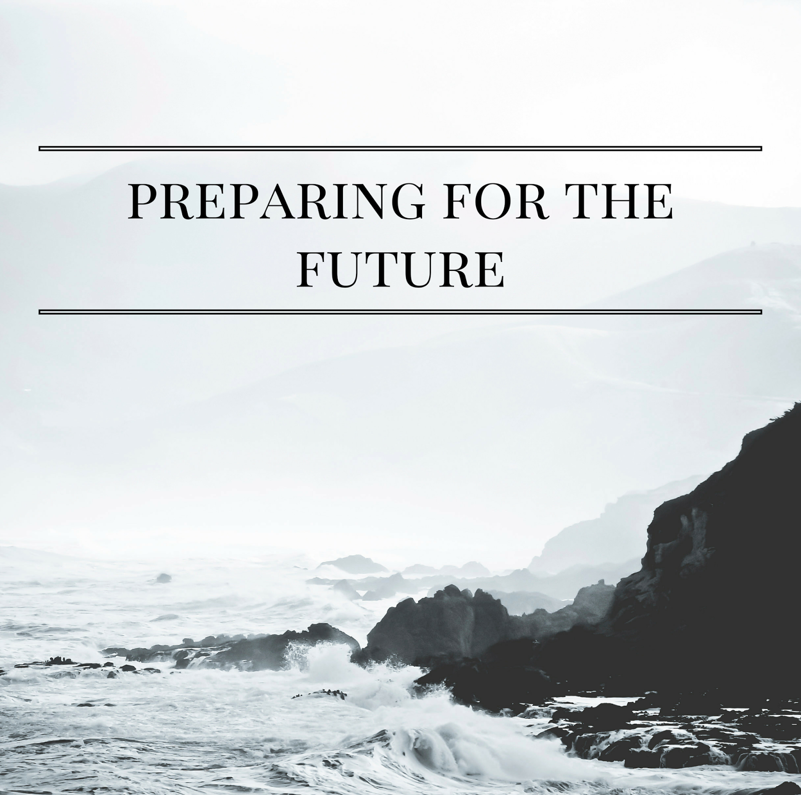 Preparing For The Future | alyssajfreitas.blogspot.com