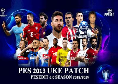 PATCH UKE 313 PES 2013 PESEDIT 6.0 SEASON 2018/2019