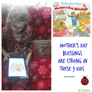 mothers day, book review, mothers day blessing, Mother's Day Blessings are Strong in these 3 Kids, zonderkidz, Berenstain Bears, Mike Berenstain, Living Lights, Berenstain Publishing, reading,writing, homeschooling, May