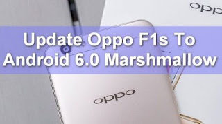 cara upgrade oppo f1s dari lollipop ke marshmallow