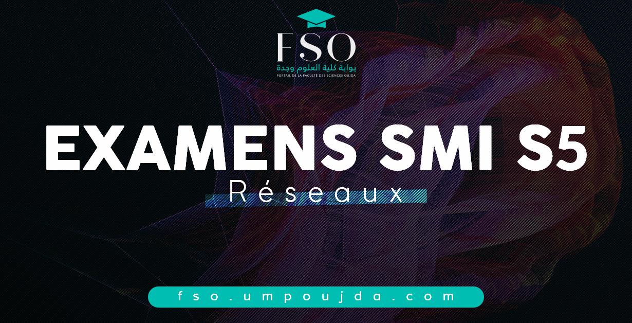 "SMI S5 : Examens Corrigés ""Réseaux"" 2017/2018"