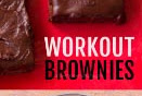 Chocolate Workout Brownies Recipes