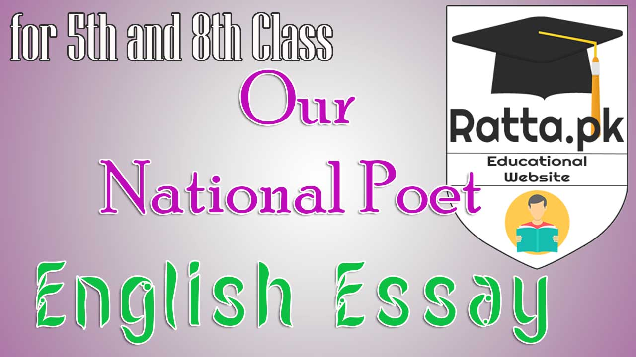 Dr. Allama Iqbal or Our National Poet English Essay for 5th and 8th Class