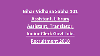 Bihar Vidhana Sabha 101 Assistant, Library Assistant, Translator, Junior Clerk Govt Jobs Recruitment 2018