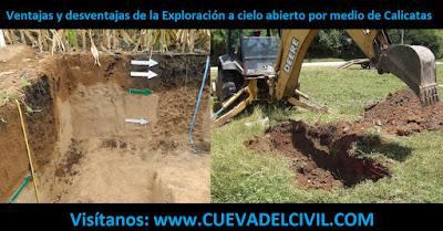 Ventajas y desventajas de la Exploración a cielo abierto por medio de Calicatas