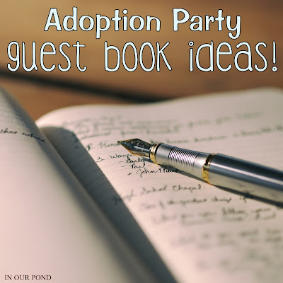 Foster-to-Adopt Party Guest Book Ideas from In Our Pond