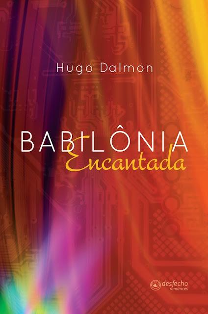 Capa do livro Babilônia Encantada Hugo Dalmon, Editora Multifoco, resenha, livro sobre narcolepsia, personagem transexual