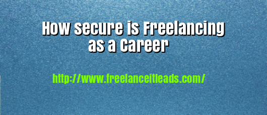 How secure is Freelancing as a Career