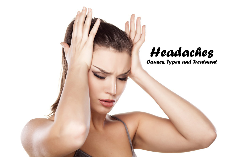 Headaches: Causes, Types and Treatment