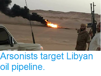 https://sciencythoughts.blogspot.com/2018/04/arsonists-target-libyan-oil-pipeline.html