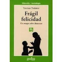 """""""Frágil felicidad"""" - T. Todorov"""