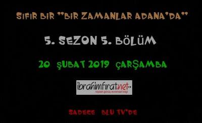 """Sıfır bir """"bir zamanlar Adana'da"""" 5. sezon 5. Bölüm (2019)"""