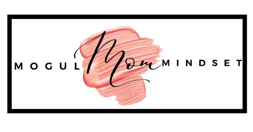 Ask TPJ Presents: Mogul Mom Mindset