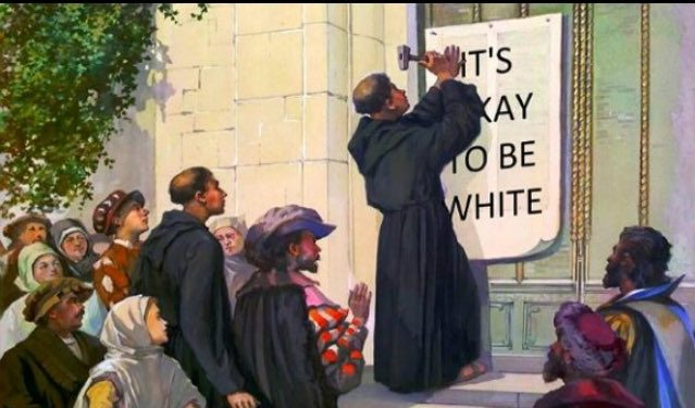 Martin Luther: It's Okay To Be White