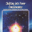Shifting into Purer Consciousness: What are Ascension Symptoms?