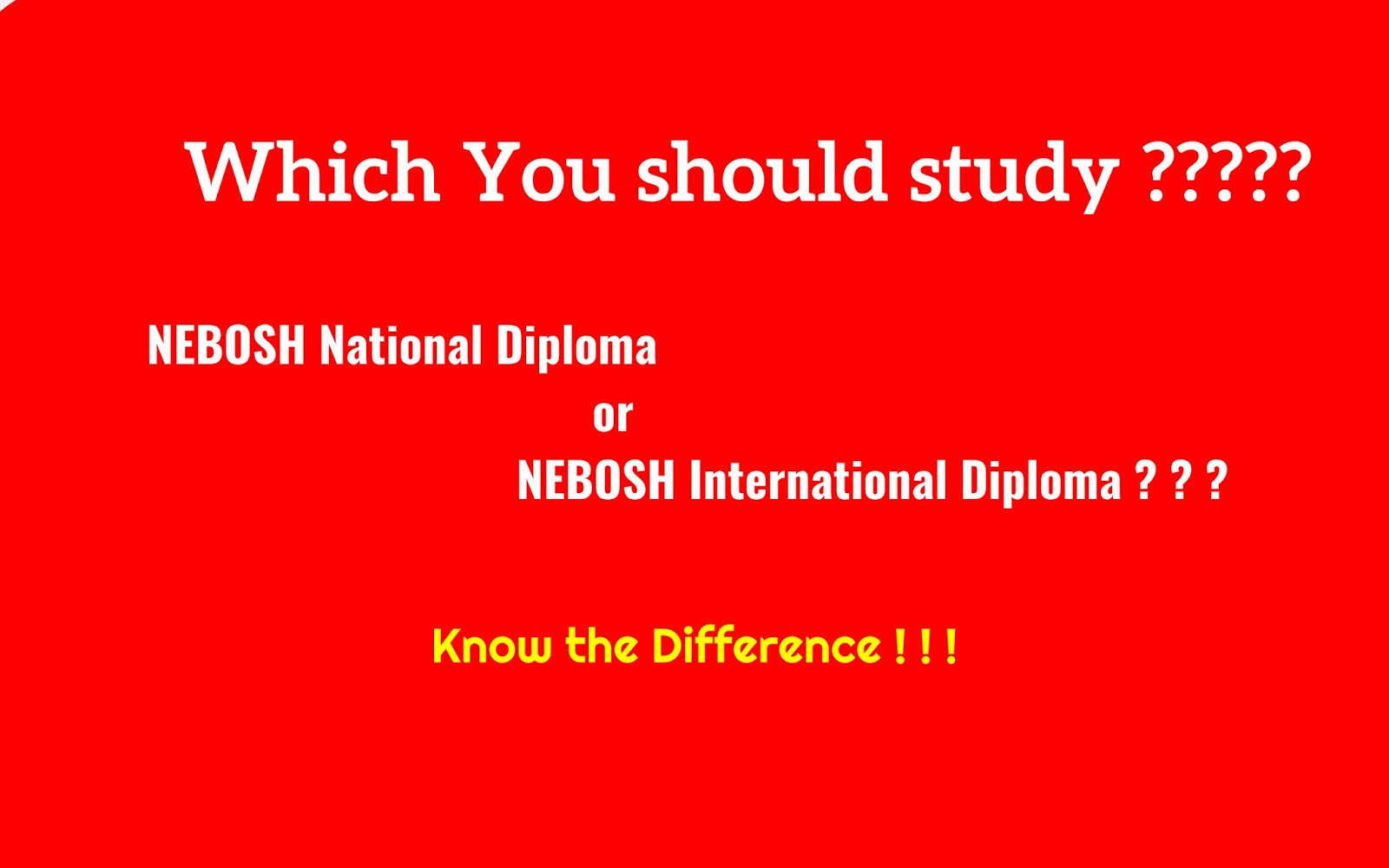 Recently I Heard The Doubt From My ColleaguesWhat Is Difference Between NEBOSH National Diploma Vs International