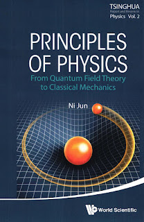 Principles of Physics From Quantum Field Theory to Classical Mechanics