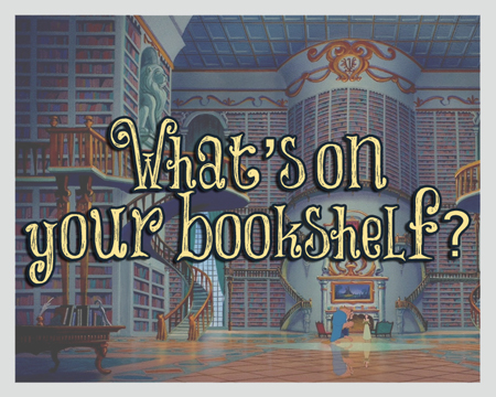 What's on your Bookshelf? #2