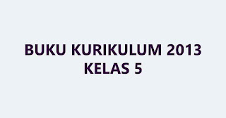 GRATIS BUKU KURIKULUM 2013 SD-MI KELAS 5 2017