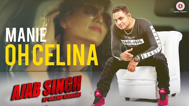 Oh Celina Song Lyrics - Ajab Singh Ki Ghazab Kahani