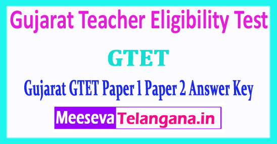 Gujarat TET Answer Key Gujarat Teacher Eligibility Test 2018 Paper 1 Paper 2 Answer Key Download