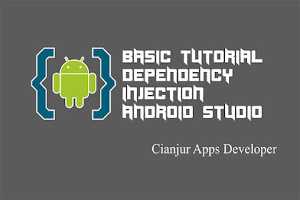 Tutorial Dasar Dependency Injection Untuk Pemula di Android Studio