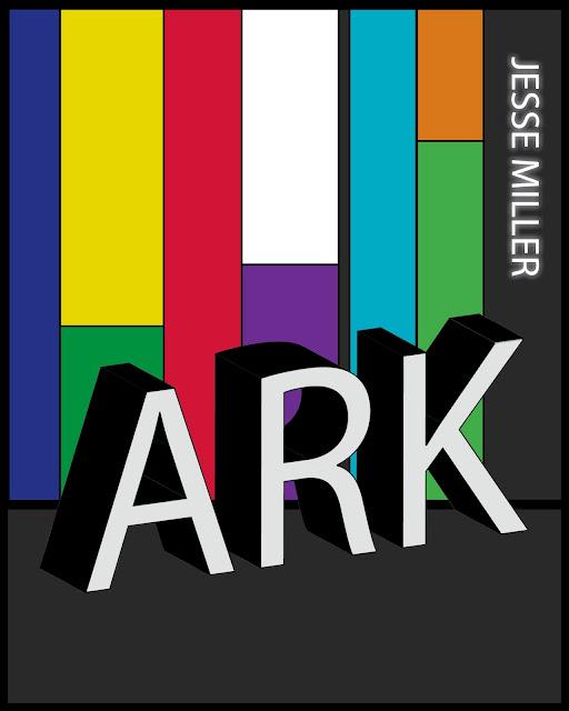 ARK by Jesse Miller