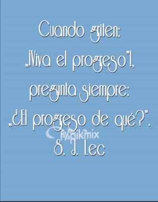 Progreso | Citas |  S. J. Lec
