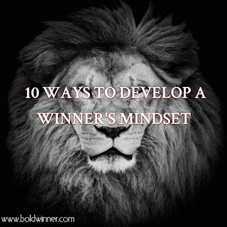 10 ways to develop a winner's mindset.