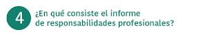 4. ¿En que consiste el informe de responsabilidades profesionales?