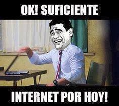 Ok, suficiente internet por ho