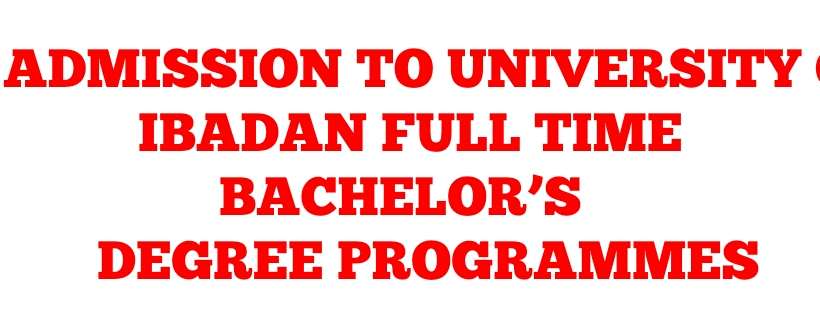 ADMISSION TO UNIVERSITY OF IBADAN FULL TIME BACHELOR'S  DEGREE PROGRAMMES