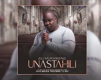 [MP3 DOWNLOAD] Unastahili - Ali Mukhwana