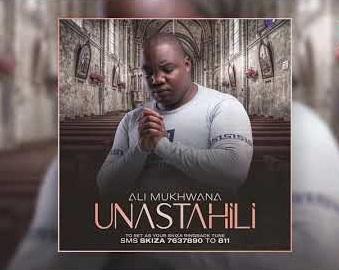Ali%2BMukhwana%2B-%2BUnastahili [MP3 DOWNLOAD] Unastahili - Ali Mukhwana