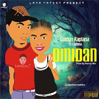 (Lyrics) Goldyn Raplana ft Ladona - Omidan